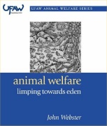 Animal Welfare - Limping Towards Eden - Definition of food animal livestock welfare - protocols for assessmnet of farm animal welfare