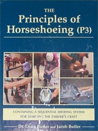 The Principles of Horseshoeing P3 The Ultimate Textbook of Farrier Science and Craftsmanship for the 21st Century new 3rd edition by Dr. Doug Butler and Jacob Butler