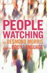 People Watching The Desmond Morris Guide to people's Body Language and human interpersonal behavior